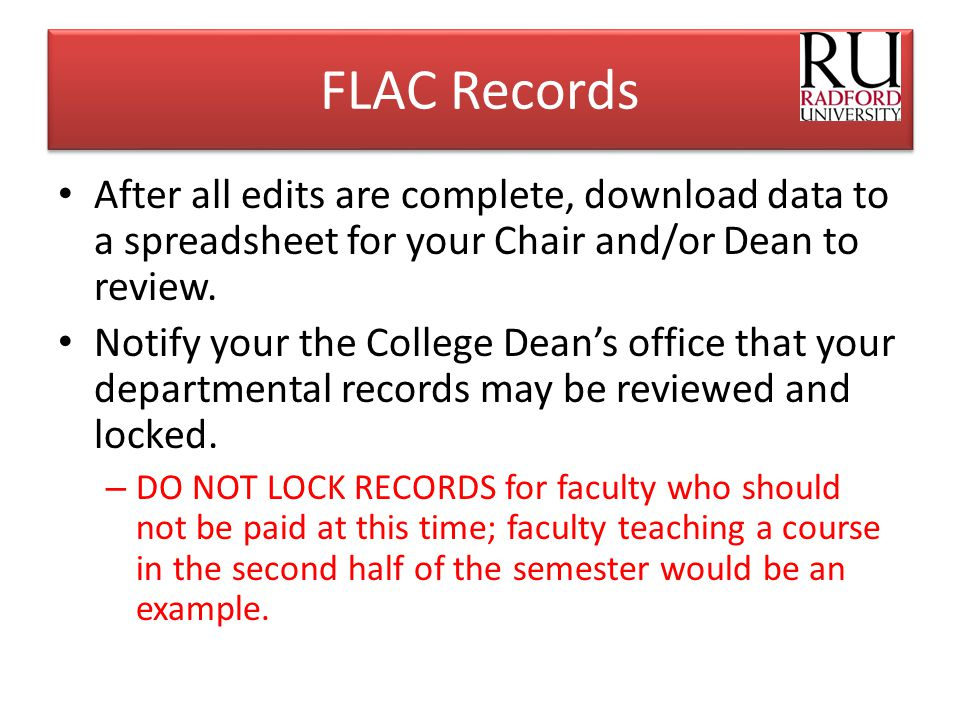 FLAC Records After all edits are complete, download data to a spreadsheet for your Chair and/or Dean to review.