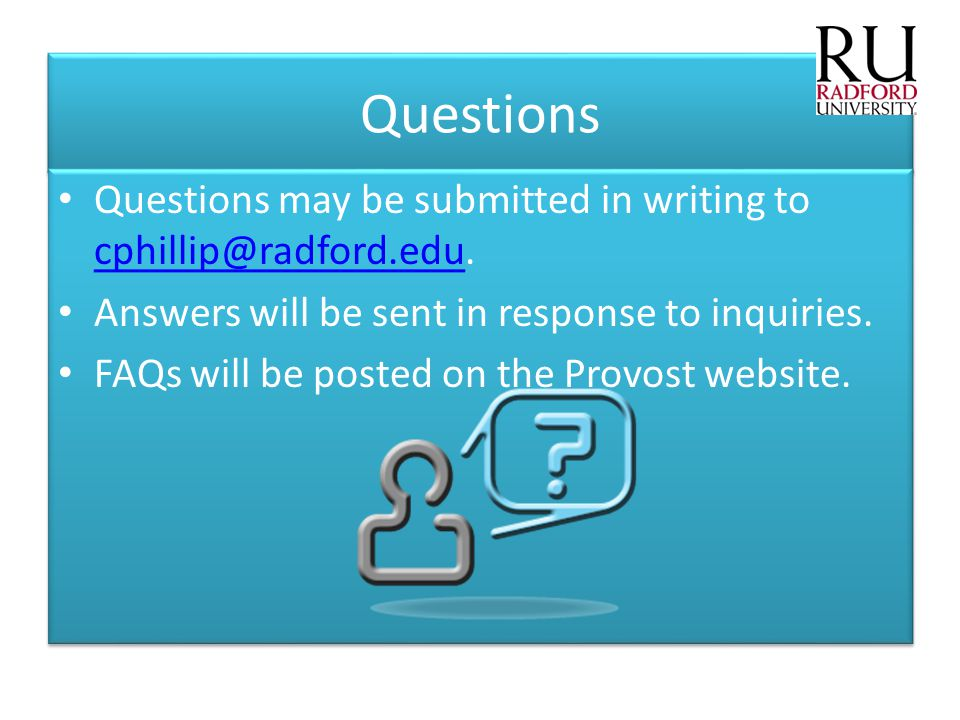 Questions Questions may be submitted in writing to cphillip@radford.edu. Answers will be sent in response to inquiries.