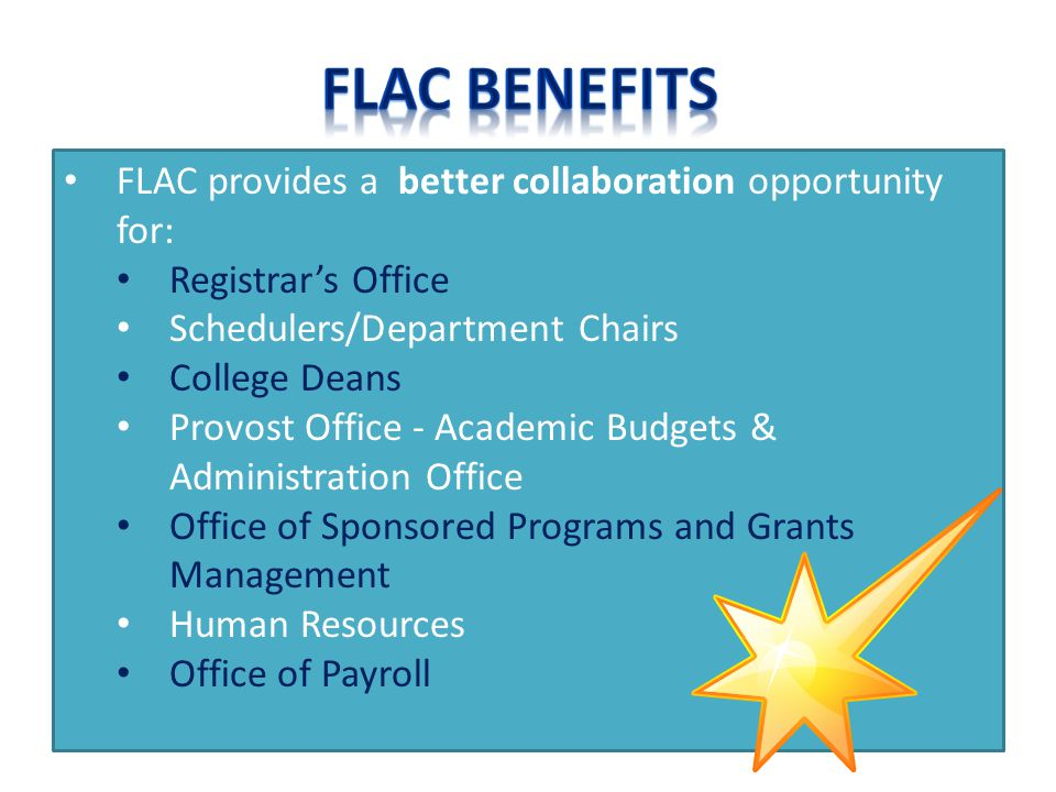FLAC Benefits FLAC provides a better collaboration opportunity for: