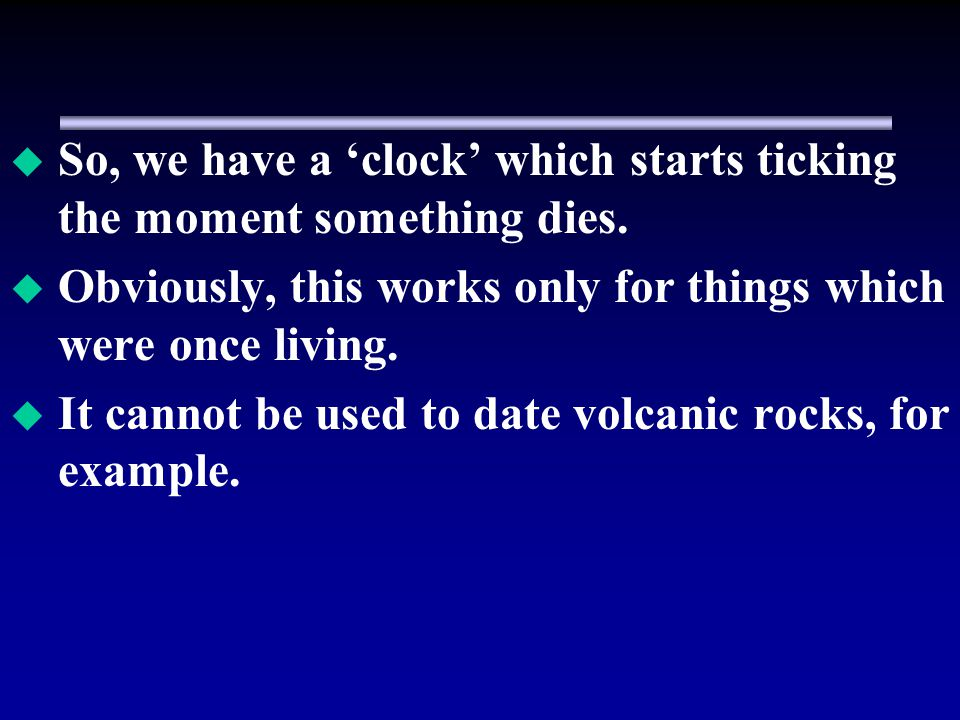 So, we have a 'clock' which starts ticking the moment something dies.