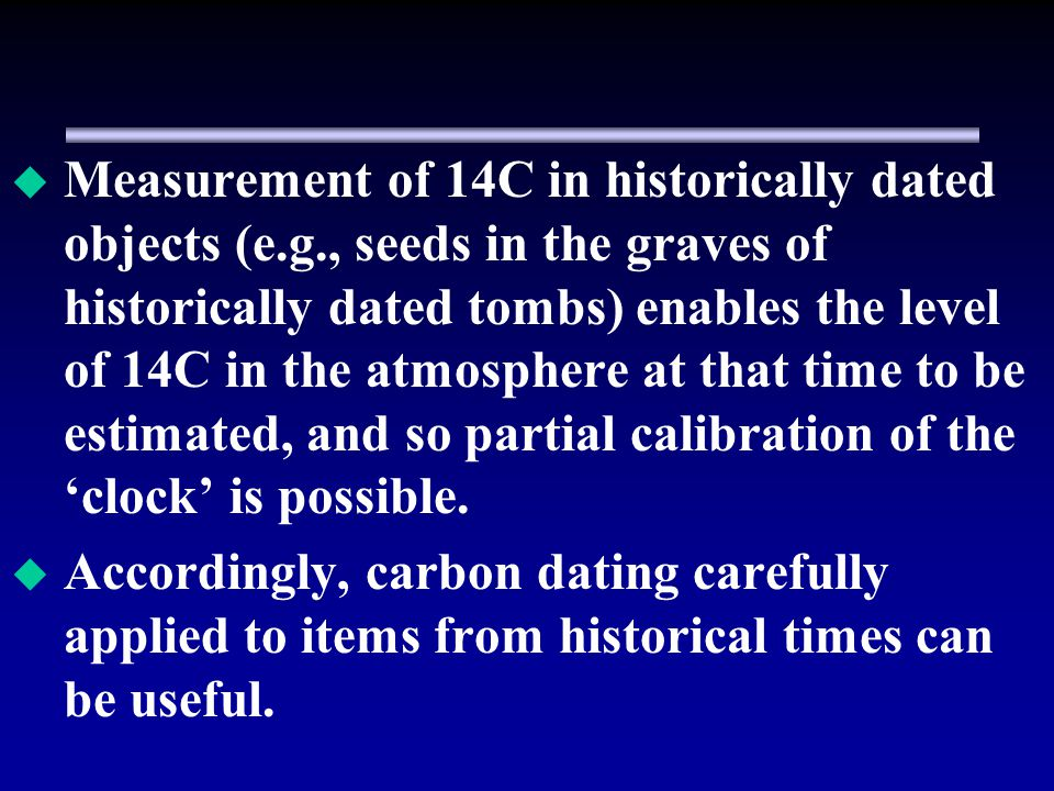 Measurement of 14C in historically dated objects (e. g
