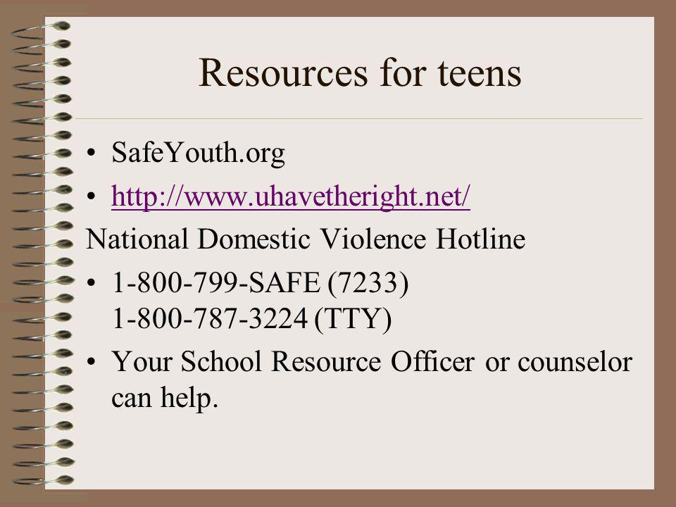 Resources for teens SafeYouth.org http://www.uhavetheright.net/