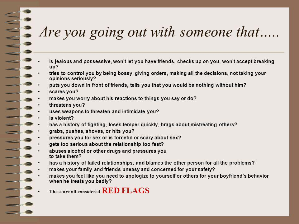 Are you going out with someone that…..
