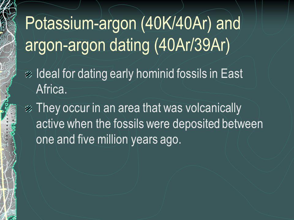 Potassium-argon (40K/40Ar) and argon-argon dating (40Ar/39Ar)
