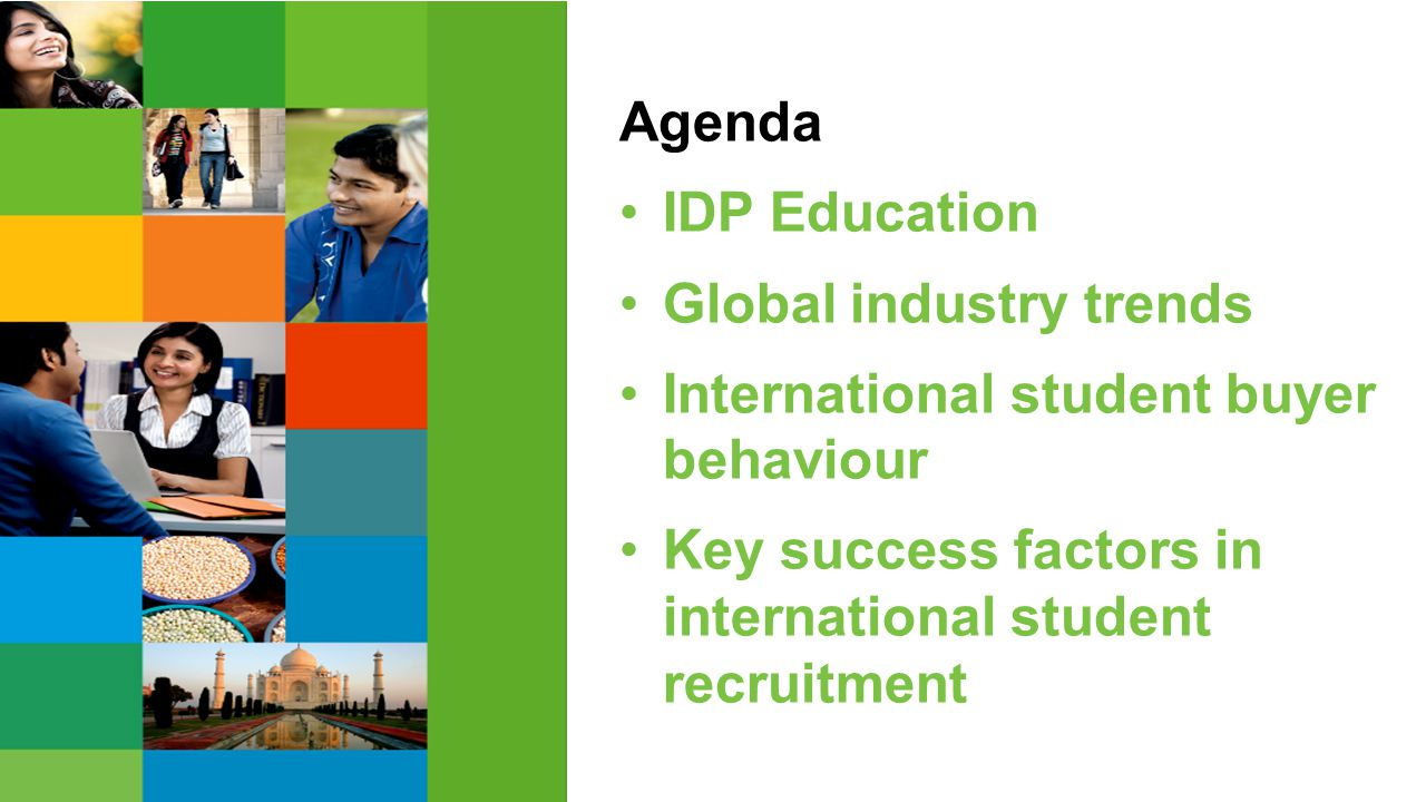 Agenda IDP Education. Global industry trends. International student buyer behaviour.