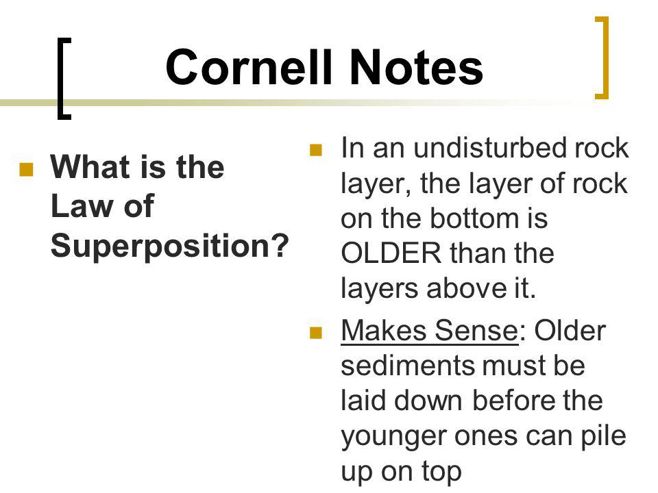 Cornell Notes What is the Law of Superposition