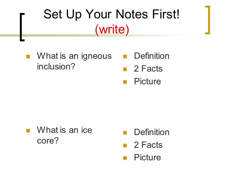 Set Up Your Notes First! (write)