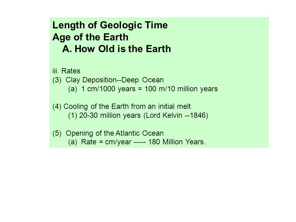 Length of Geologic Time Age of the Earth A. How Old is the Earth