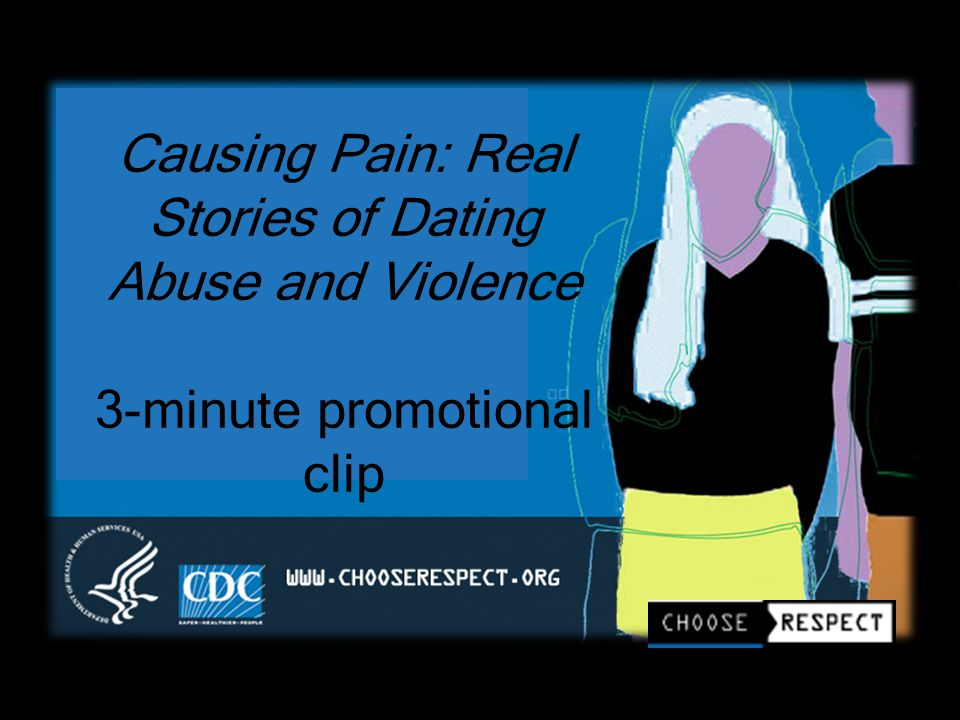 Causing Pain: Real Stories of Dating Abuse and Violence 3-minute promotional clip