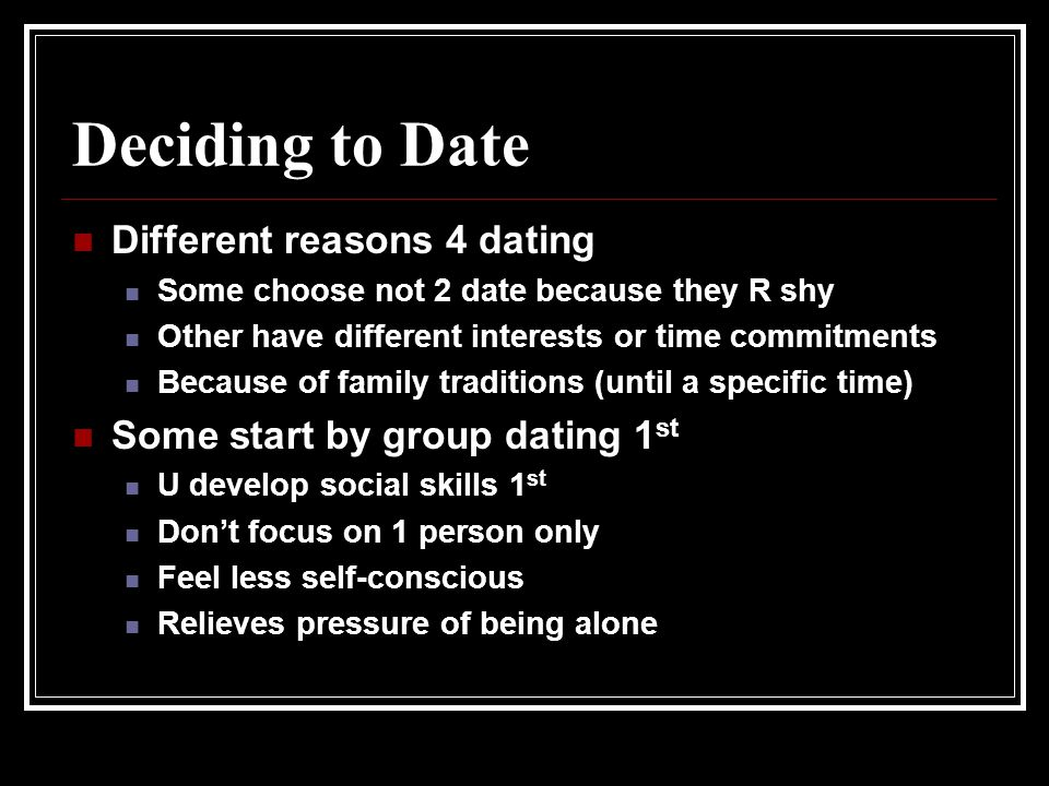 Deciding to Date Different reasons 4 dating