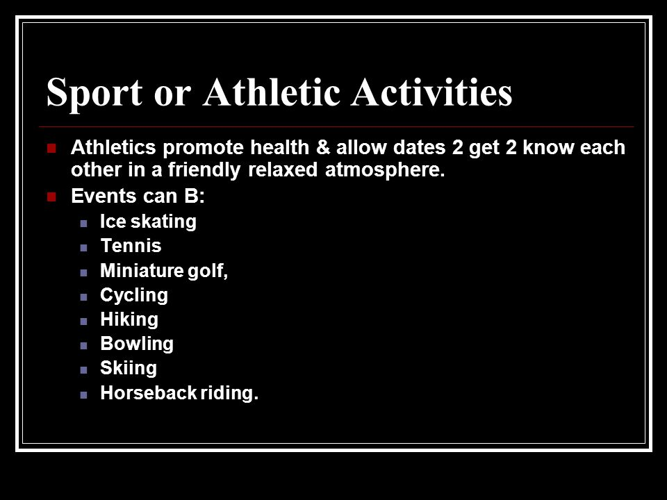Sport or Athletic Activities