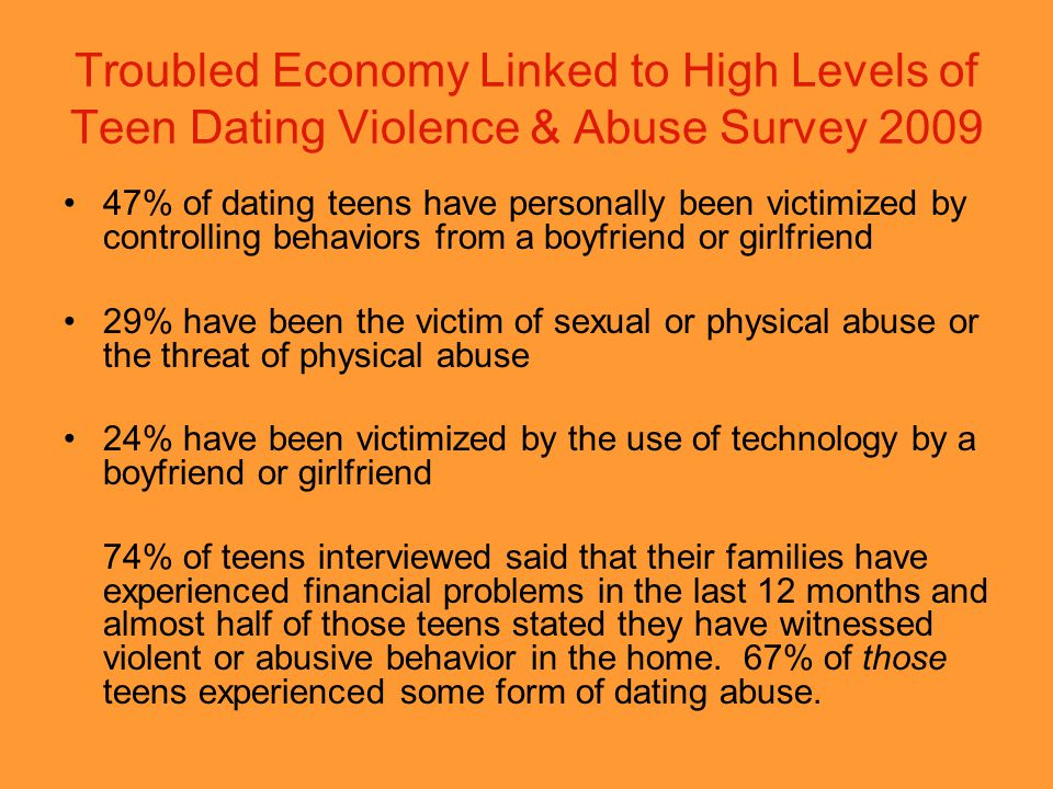 Troubled Economy Linked to High Levels of Teen Dating Violence & Abuse Survey 2009