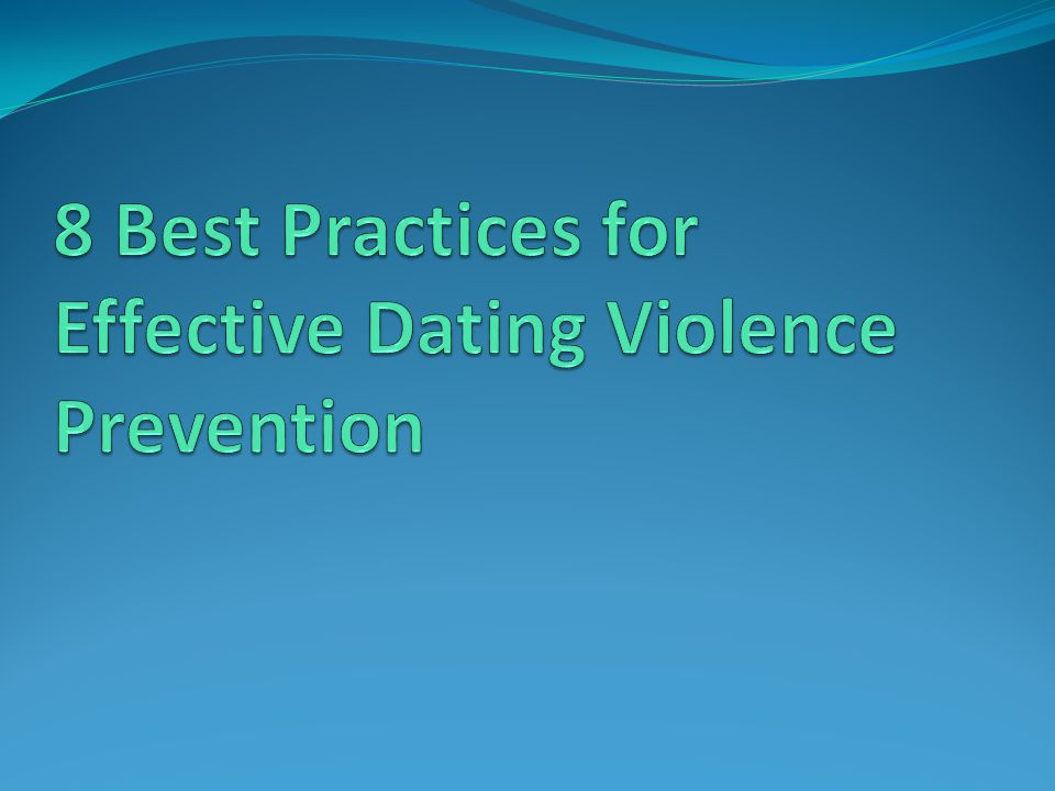 8 Best Practices for Effective Dating Violence Prevention