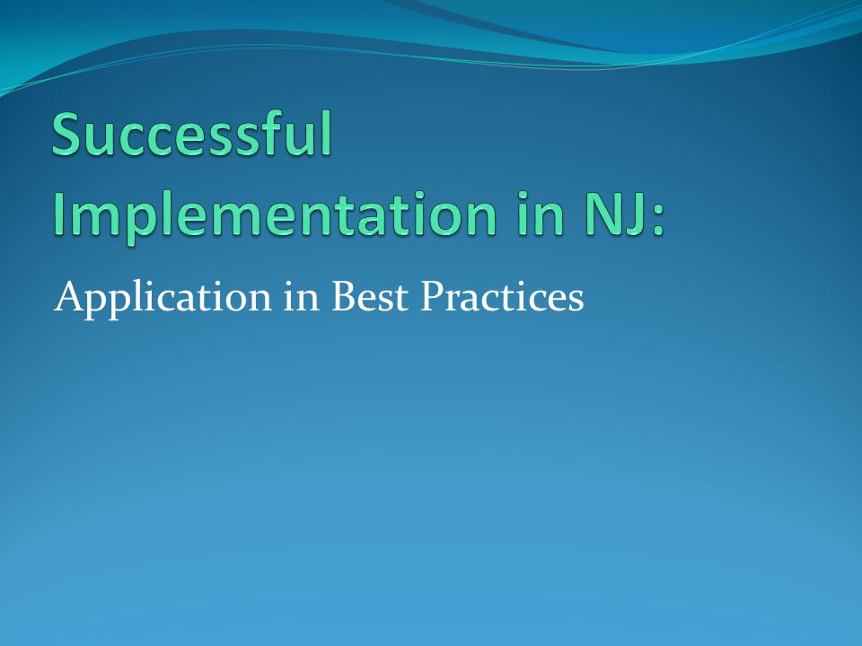 Successful Implementation in NJ: