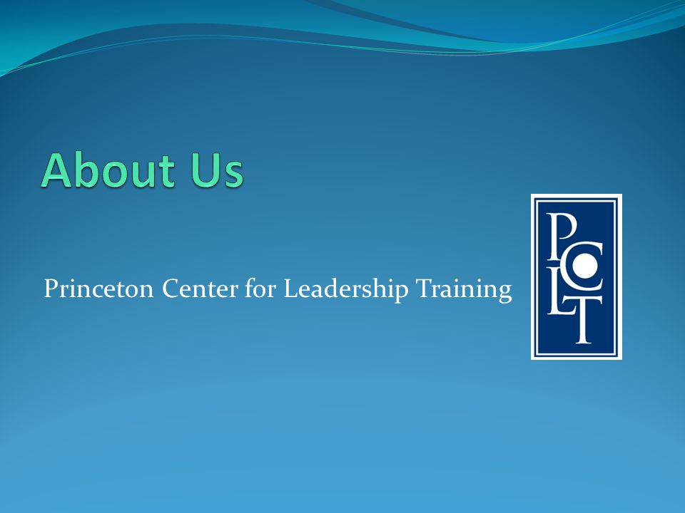 About Us Princeton Center for Leadership Training