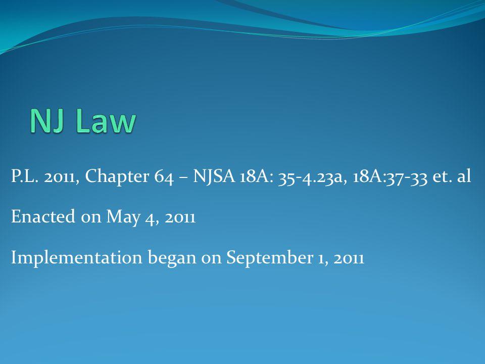 NJ Law P.L. 2011, Chapter 64 – NJSA 18A: 35-4.23a, 18A:37-33 et. al
