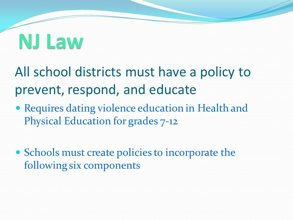 NJ Law All school districts must have a policy to prevent, respond, and educate.