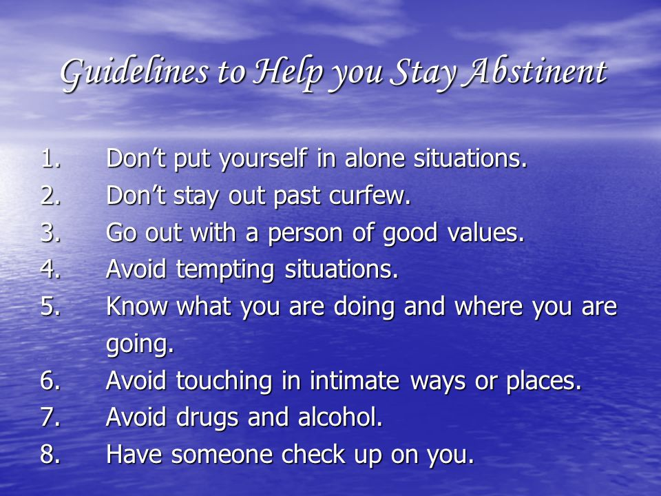 Guidelines to Help you Stay Abstinent