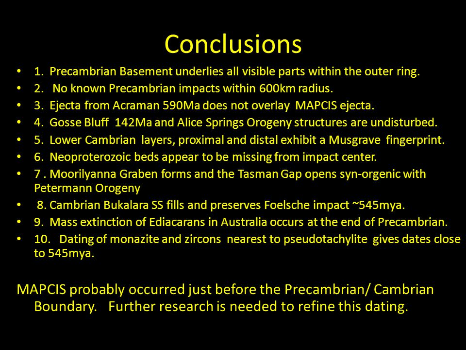 Conclusions 1. Precambrian Basement underlies all visible parts within the outer ring. 2. No known Precambrian impacts within 600km radius.