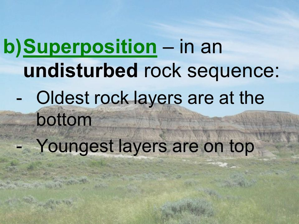 Superposition – in an undisturbed rock sequence: