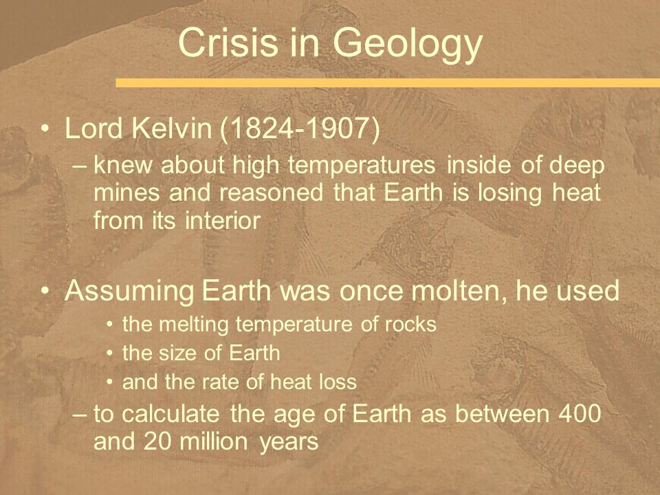 Crisis in Geology Lord Kelvin ( )