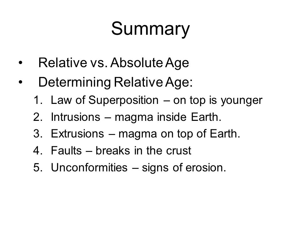 Summary Relative vs. Absolute Age Determining Relative Age: