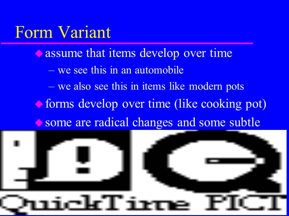Form Variant assume that items develop over time
