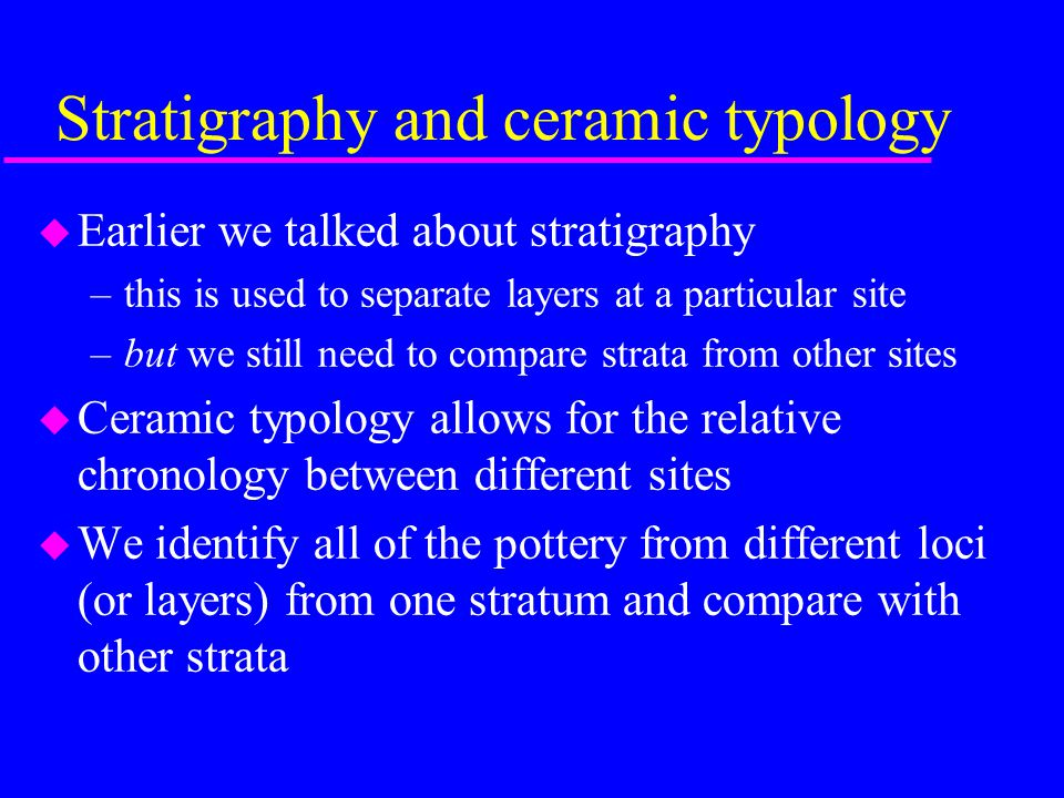 Stratigraphy and ceramic typology