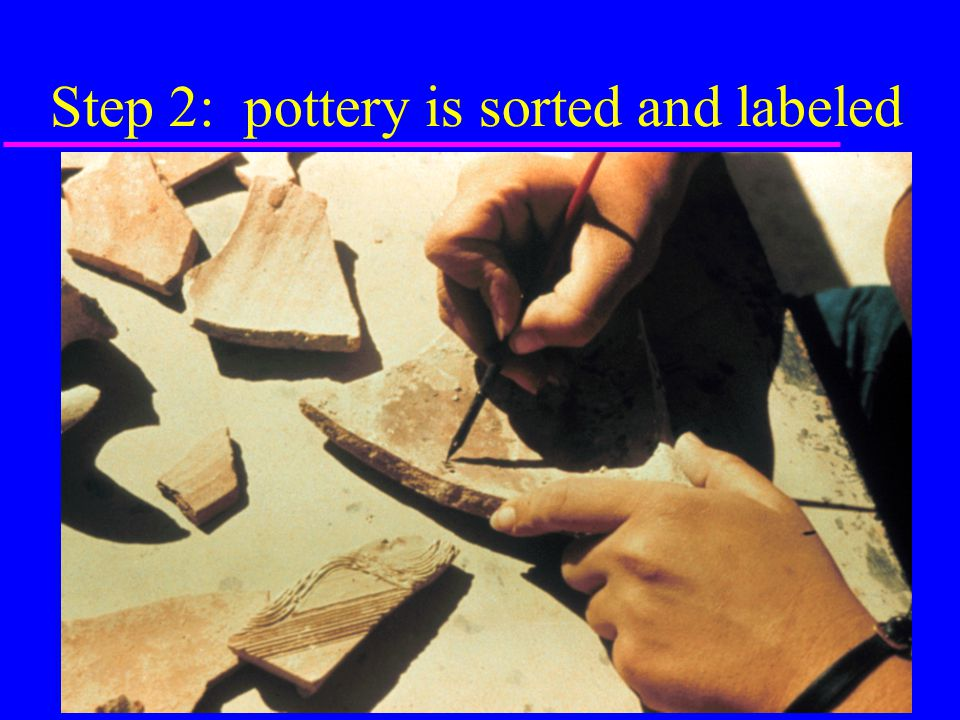 Step 2: pottery is sorted and labeled