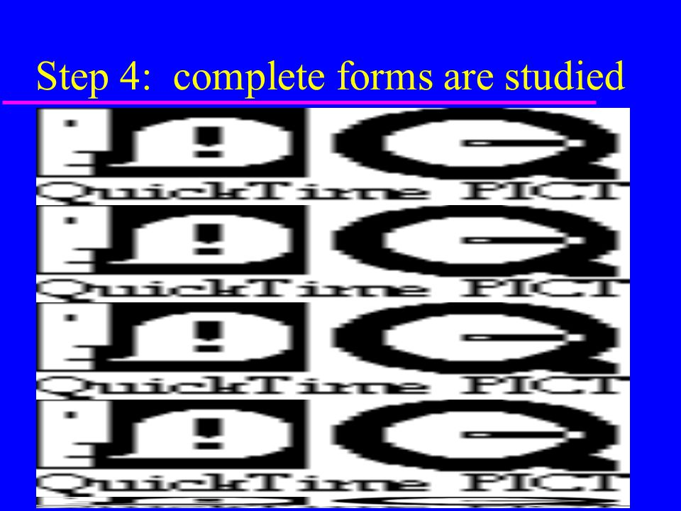Step 4: complete forms are studied