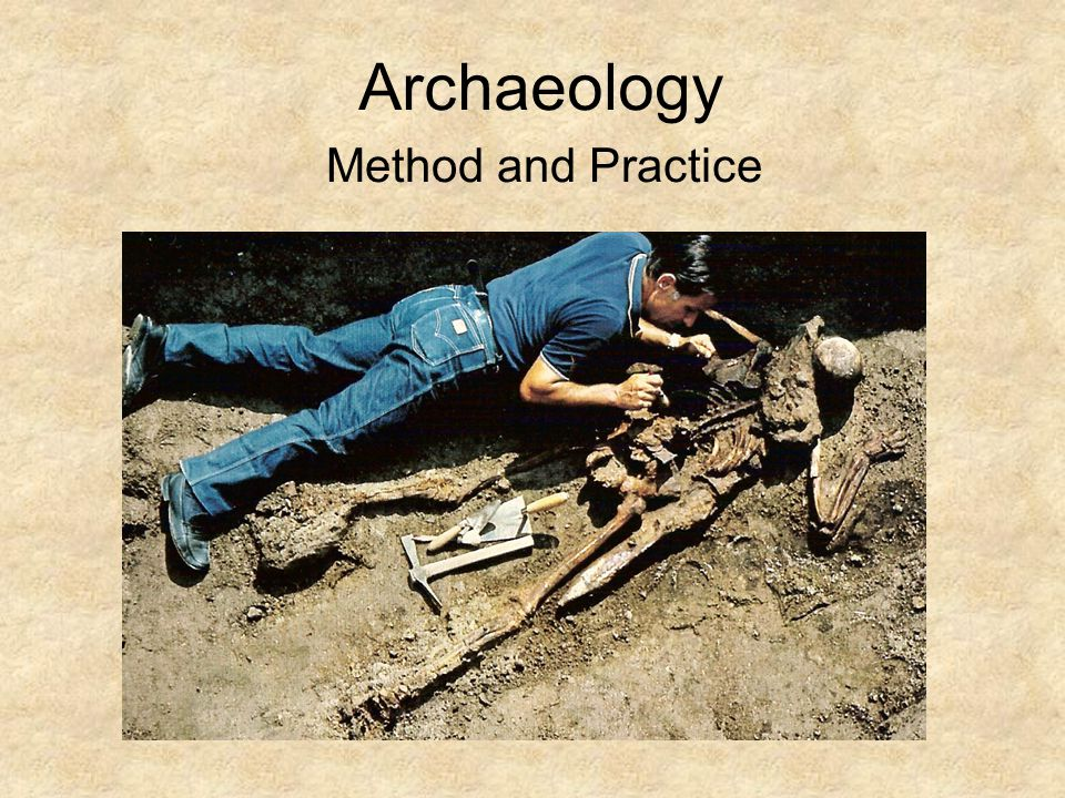 Archaeology Method and Practice