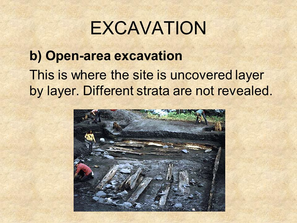 EXCAVATION b) Open-area excavation