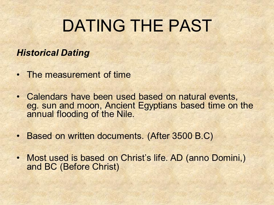 DATING THE PAST Historical Dating The measurement of time