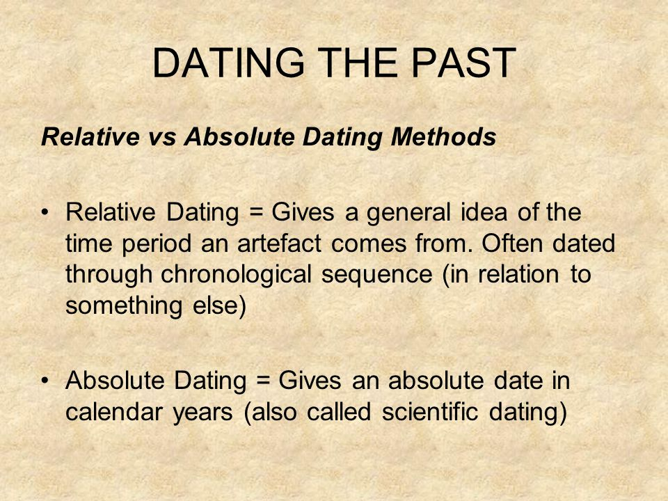 DATING THE PAST Relative vs Absolute Dating Methods