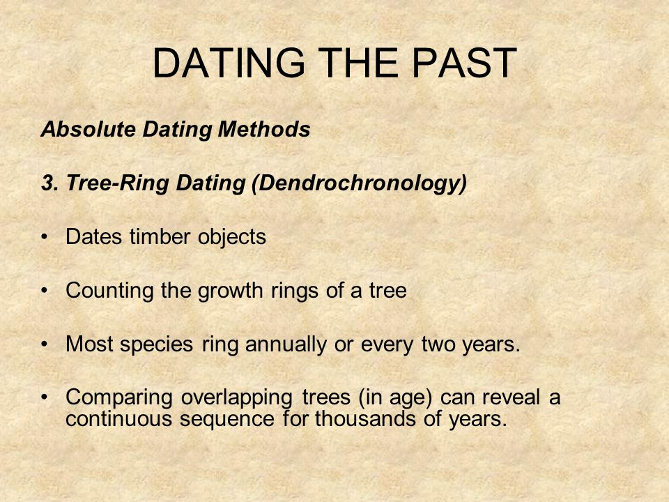 is tree ring dating relative or absolute Tree ring dating (dendrochronology)  the extended tree ring chronologies are far from absolute, in spite of the popular hype.