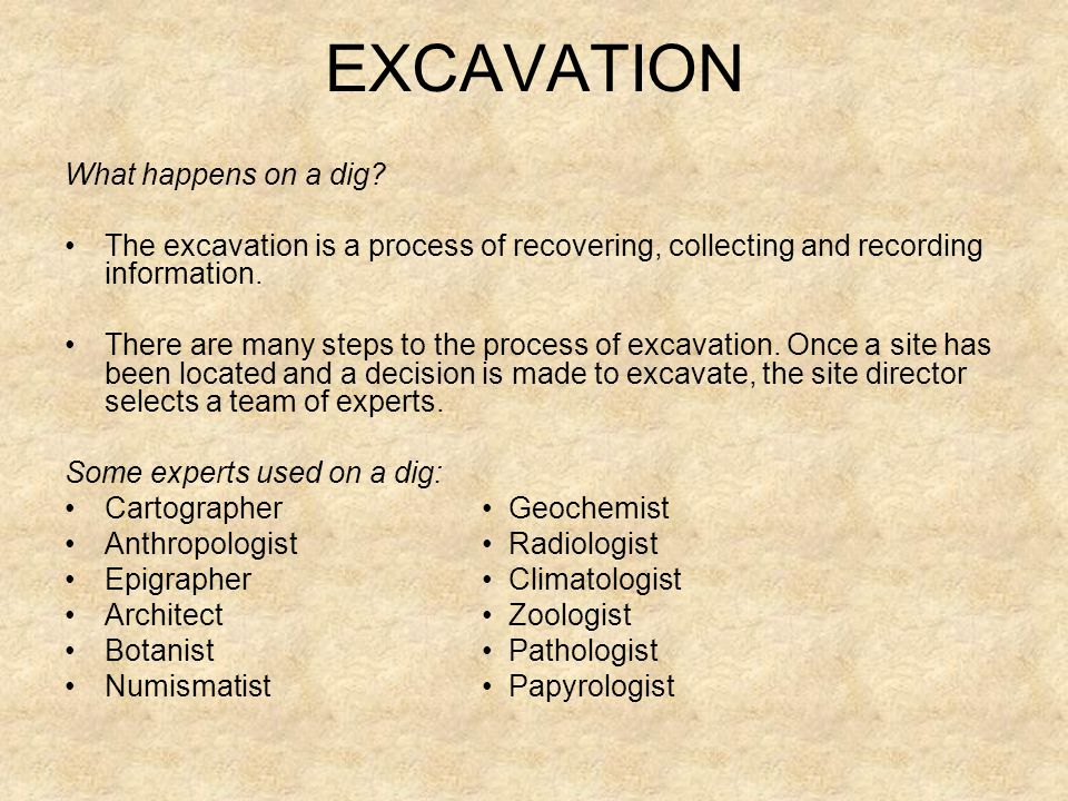 EXCAVATION What happens on a dig