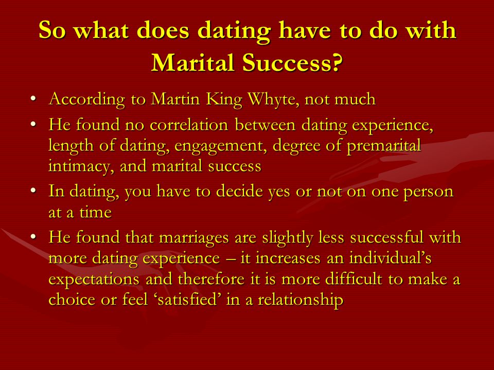 So what does dating have to do with Marital Success