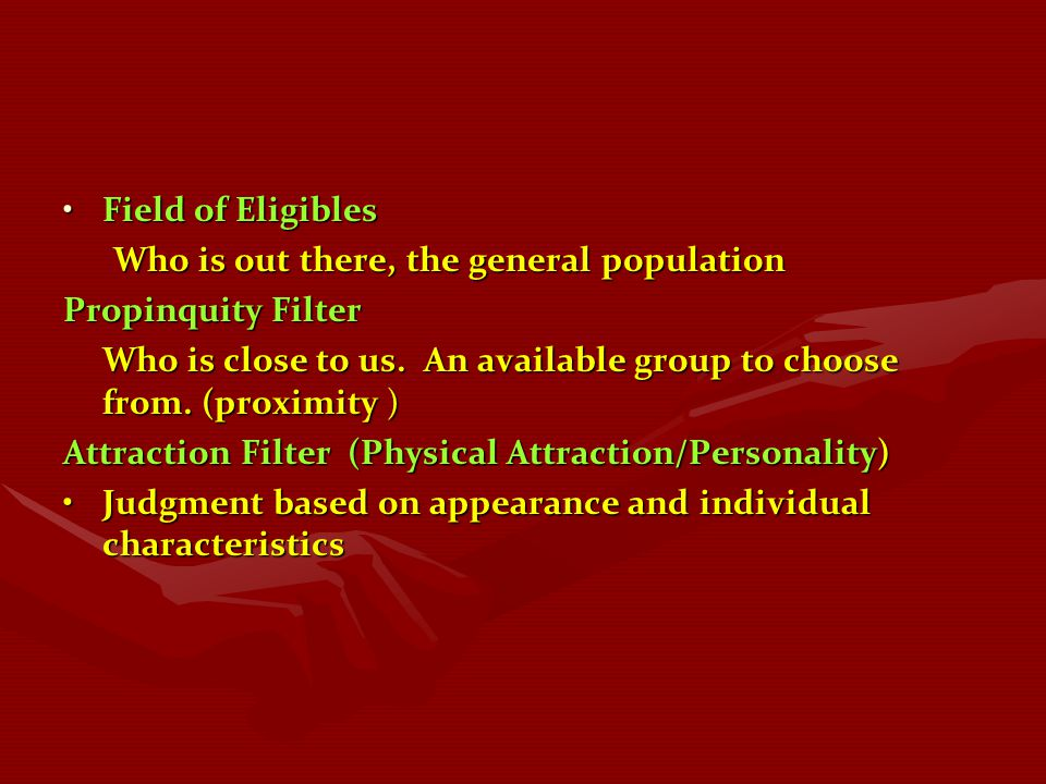 Field of Eligibles Who is out there, the general population. Propinquity Filter.