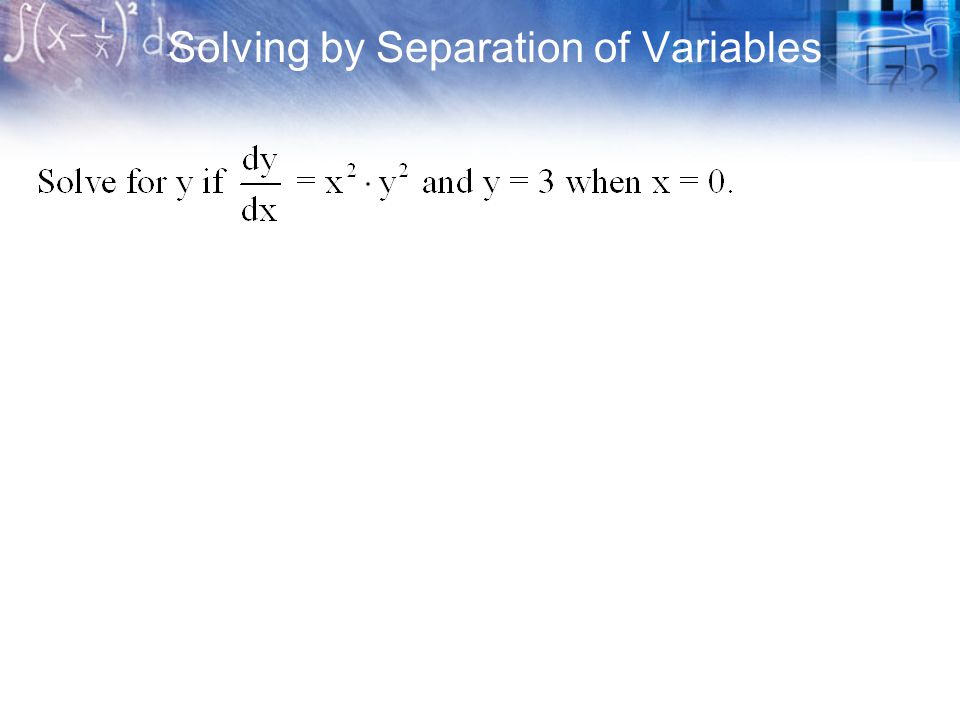 Solving by Separation of Variables