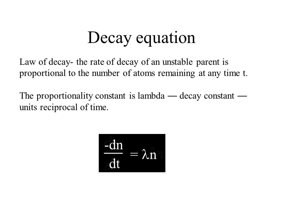 Decay equation -dn = ln dt