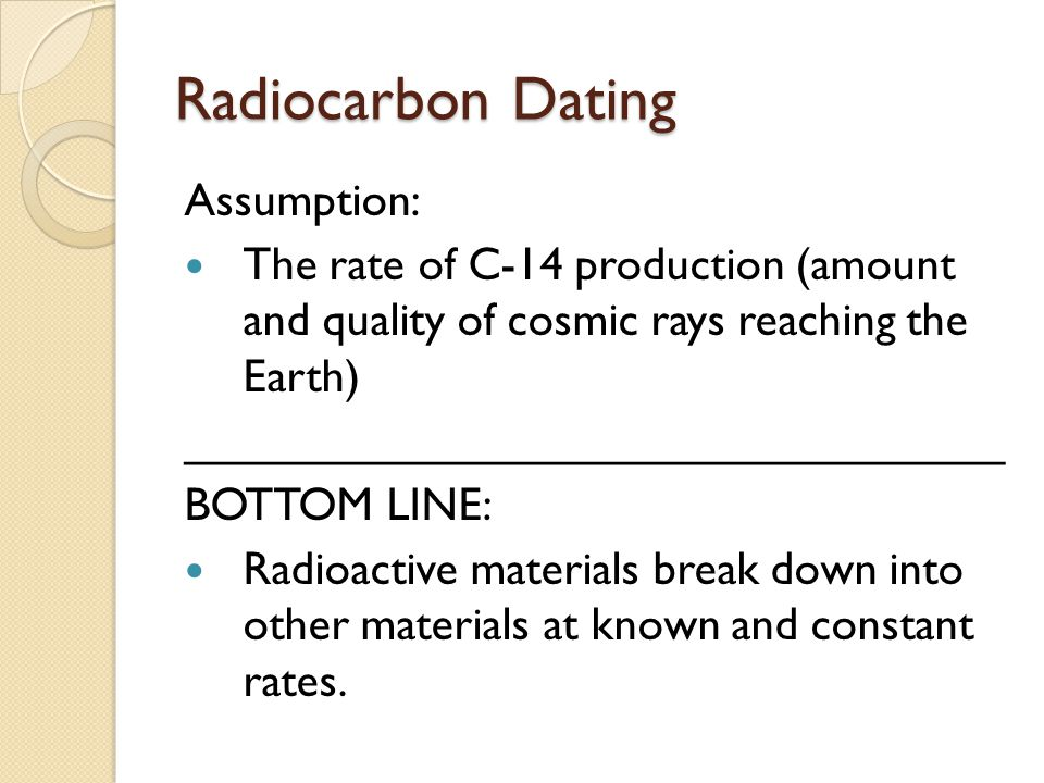 Radiocarbon Dating Assumption:
