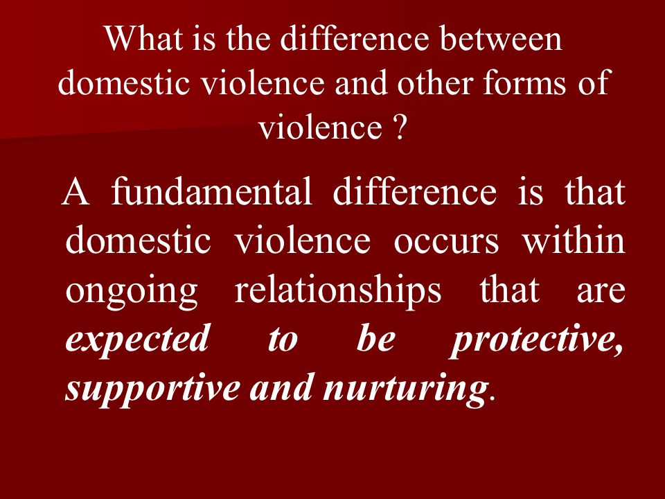 What is the difference between domestic violence and other forms of violence