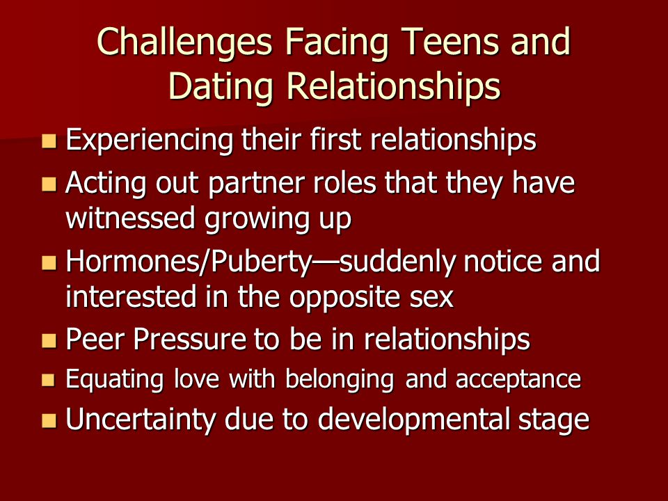 Challenges Facing Teens and Dating Relationships