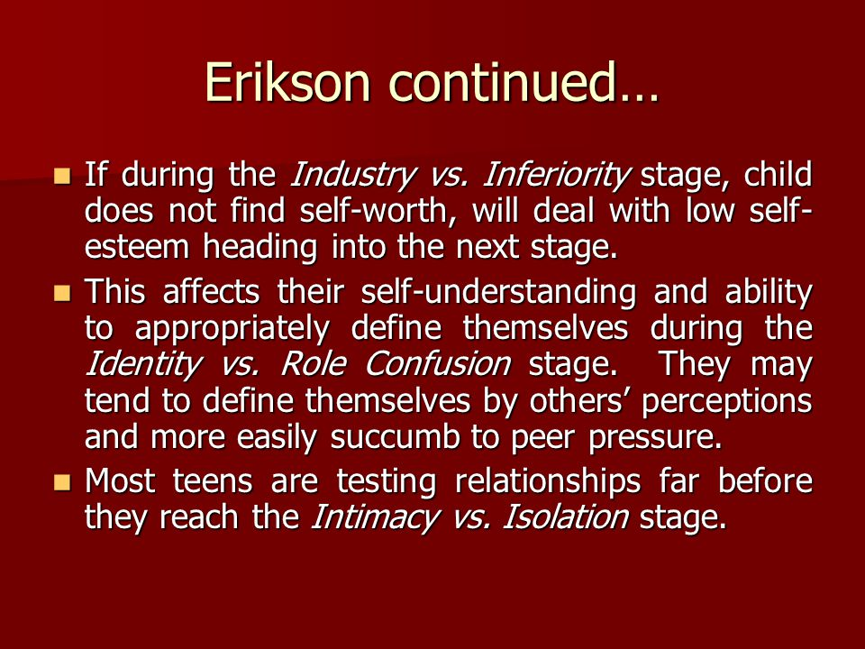 Erikson continued…