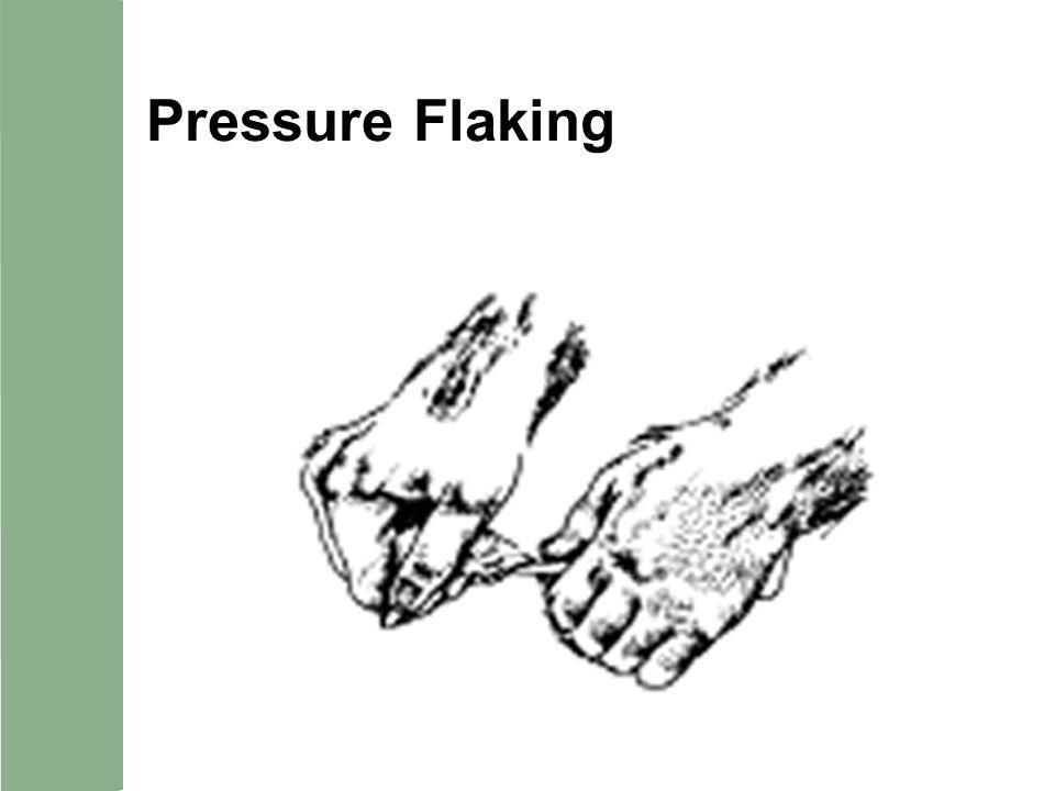 Pressure Flaking