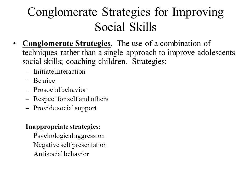 Conglomerate Strategies for Improving Social Skills