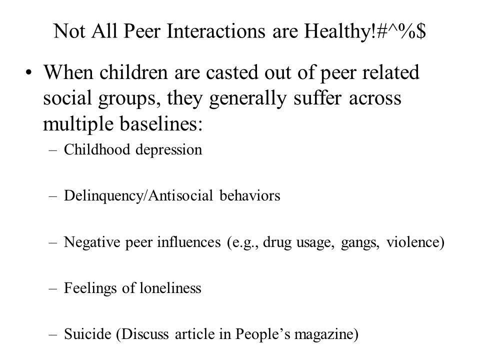 Not All Peer Interactions are Healthy!#^%$