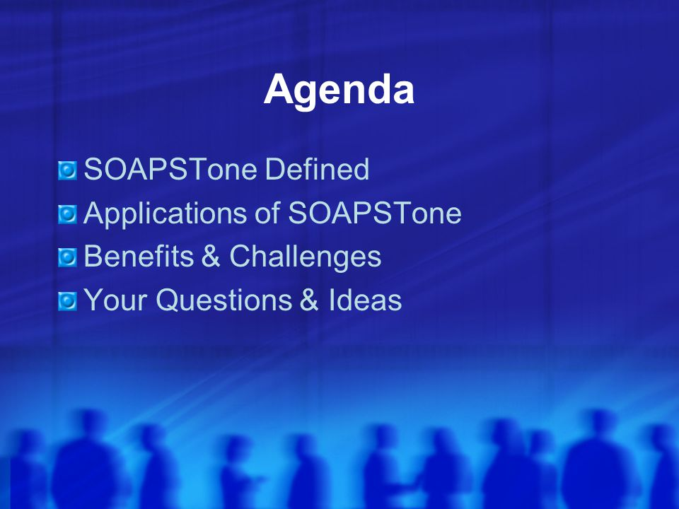 Agenda SOAPSTone Defined Applications of SOAPSTone
