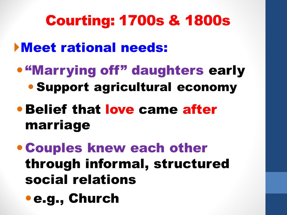 Courting: 1700s & 1800s Meet rational needs: