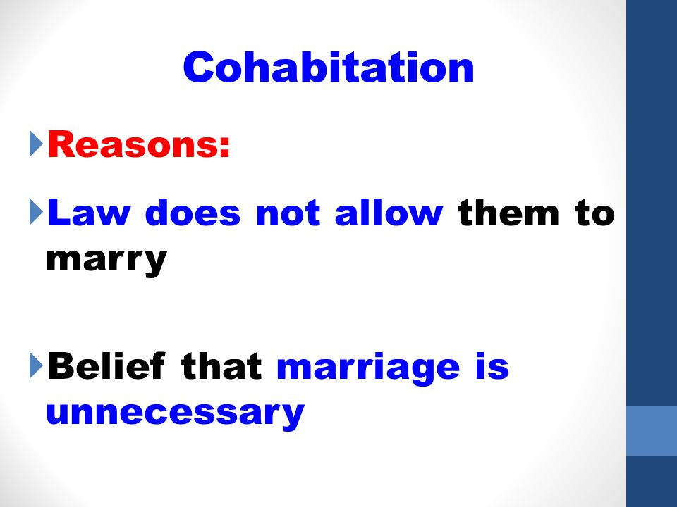 Cohabitation Reasons: Law does not allow them to marry